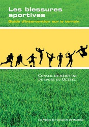 Les blessures sportives, Guide d'intervention sur le terrain, CMSQ