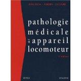Les Pathologies Médicales de l'Appareil Locomoteur, Bergeron, Fortin & Leclair, 2e édition, 2008